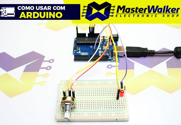 Como usar com Arduino – Potenciômetro Linear 10K com Eixo Estriado