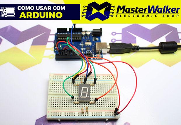 Como usar com Arduino – Display de 7 Segmentos (Anodo Comum)