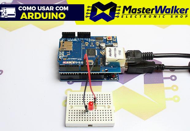 Como usar com Arduino – Ethernet Shield W5100 (Web server)