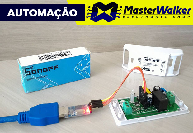 Substituindo o firmware original do Sonoff