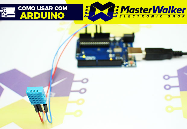 Como usar com Arduino – Sensor de Umidade e Temperatura DHT11