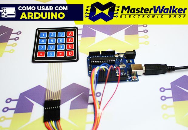 Como usar com Arduino – Teclado Matricial de Membrana 4X4