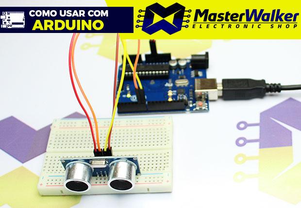 Como usar com Arduino – Sensor Ultrasonico HC-SR04
