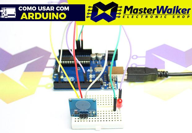 Como usar com Arduino – Sensor Capacitivo Touch (Toque) TTP223B