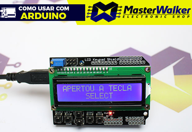 Como usar com Arduino – Display LCD 16X2 Shield com Teclado