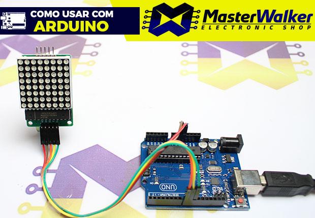 Como usar com Arduino – Módulo Matriz De LED 8×8 com MAX7219
