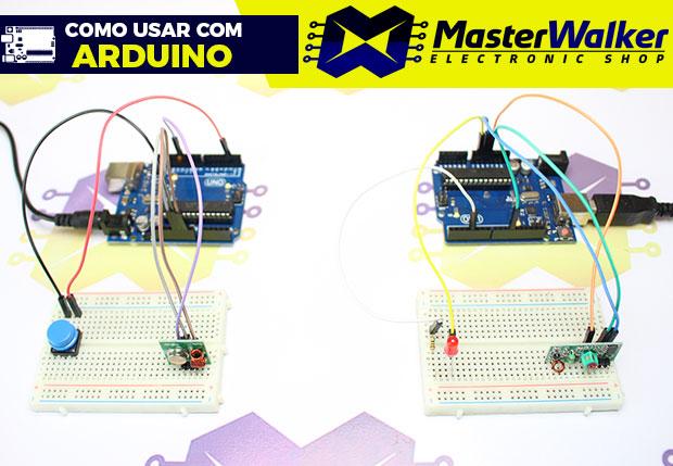 Como usar com Arduino – Transmissor e Receptor RF (315MHz / 433MHz)