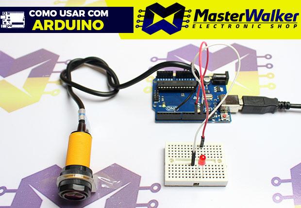 Como usar com Arduino – Sensor de Proximidade Infravermelho E18-D80NK