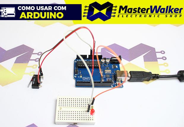 Como usar com Arduino – Chave Fim de curso (Micro Switch)