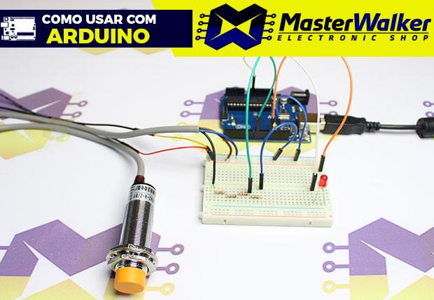 Como usar com Arduino – Sensor Capacitivo PNP de Proximidade LJC18A3-H-Z/BY