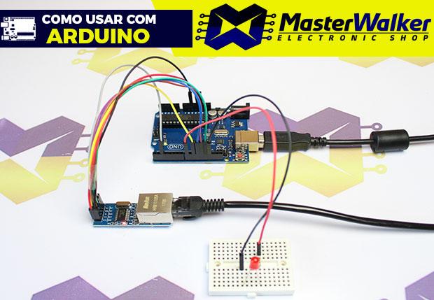Como usar com Arduino – Módulo Ethernet ENC28J60 (Web server)