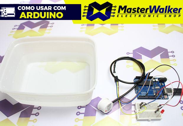 Como usar com Arduino – Sensor de Nível de Líquido (sem contato) – XKC-Y25-PNP