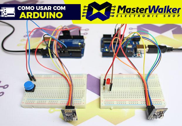 Como usar com Arduino – Módulo Transceptor Wireless 2.4GHz NRF24L01