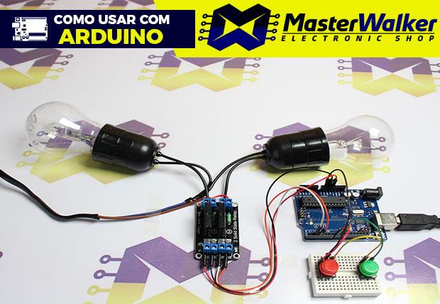 Como usar com Arduino – Módulo Relé 5V de Estado Sólido SSR 2 Canais