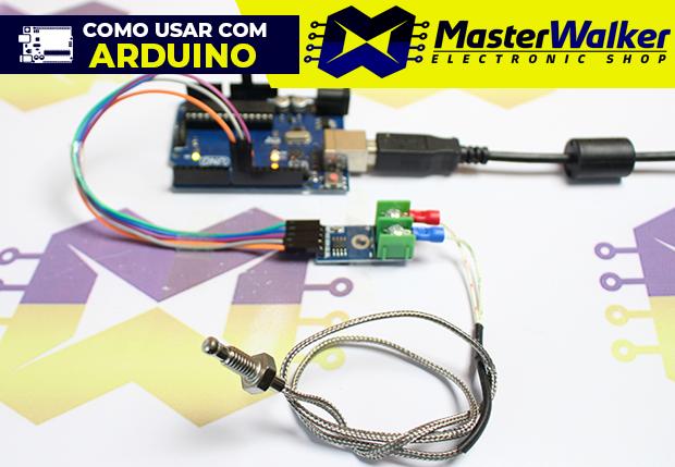 Como usar com Arduino – Módulo MAX6675 Termopar Tipo K – 0º a 800ºC