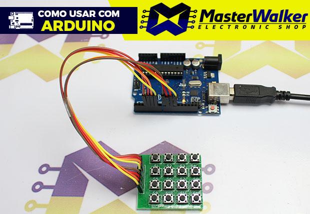 Como usar com Arduino – Módulo Teclado Matricial 4X4 com 16 Botões