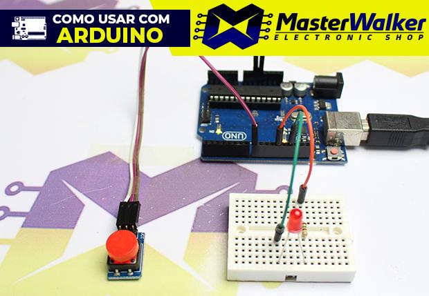 Como usar com Arduino – Módulo (Botão) Chave Táctil 12×12 com Capa